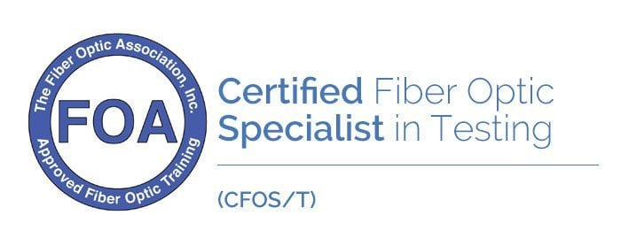 FOA | Certified Fiber Optic Specialist in Testing (CFOS/T) | Certifications | Loyal IT Technology Solutions