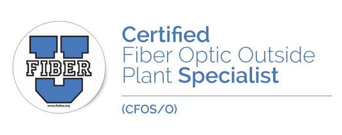 FOA | Certified Fiber Optic Outside Plant Specialist (CFOS/O) | Certifications | Loyal IT Technology Solutions